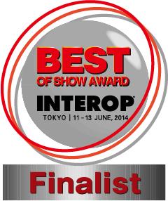 BEST OF SHOW AWARD INTEROP TOKYO 2014 Finalist